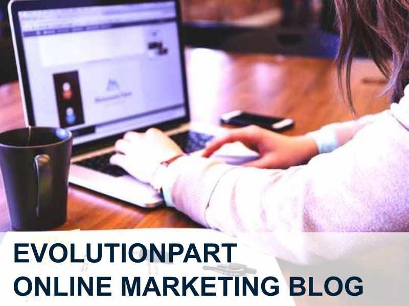 Evolutionpart Online Marketing Blog 2021